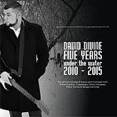 Five Years Under The Water 2010-2015 - EP by David Divine