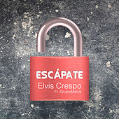 Escapate (feat. Grupo Mania) by Elvis Crespo