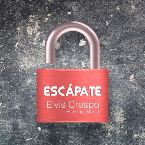 Escapate (feat. Grupo Mania) by Elvis Crespo
