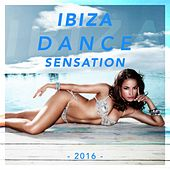 Ibiza Dance Sensation 2016 by Various Artists