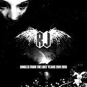 Singles from the Lost Years 2011-2013 (Remastered) by Rabbit Junk