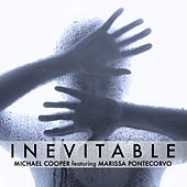 Inevitable (feat. Marissa Pontecorvo) by Michael Cooper