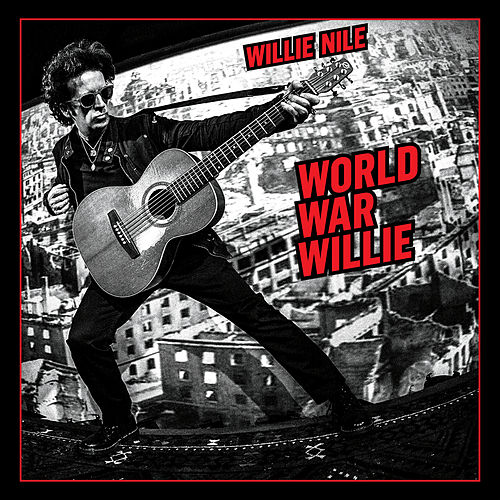 World War Willie by Willie Nile