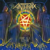 For All Kings von Anthrax