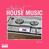 Nothing but House Music Vol. 8 by Various Artists