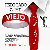 Dedicado A Mi Viejo by Various Artists