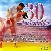 30 Inolvidables De Ayer hoy y siempre - Vol. 2 by Various Artists