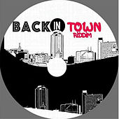 Back in Town Riddim by Various Artists