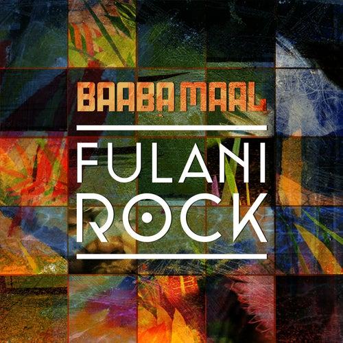 Fulani Rock (Remixes) by Baaba Maal