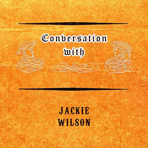 Conversation with von Jackie Wilson