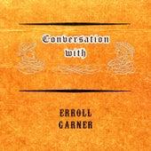 Conversation with von Erroll Garner