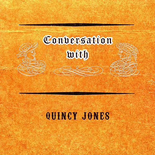 Conversation with von Quincy Jones