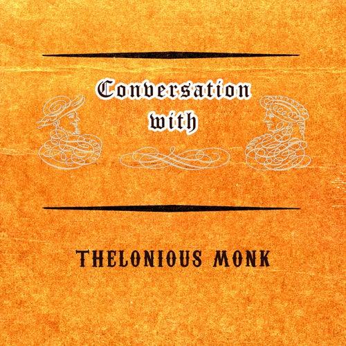 Conversation with von Thelonious Monk