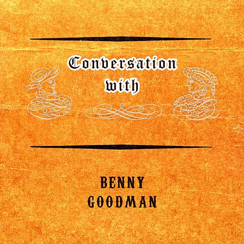 Conversation with von Benny Goodman