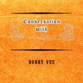 Conversation with von Bobby Vee