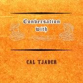 Conversation with von Cal Tjader