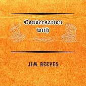 Conversation with by Jim Reeves