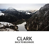 Back To Belgrade by Clark