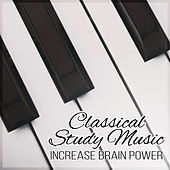 Classical Study Music: Increase Brain Power – Relaxing Pieces for Reading, Concentration, Work by Eicca Monighetti