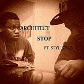 Stop (feat. Stylistics) by Architect
