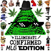 Illuminati Confirmed (Mlg Edition) by Various Artists