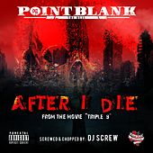 "After I Die (From ""Triple 9"") [Screwed & Chopped] by Point Blank"