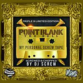 "My Personal Screw Tape (From ""Triple 9"") [Screwed & Chopped] by Point Blank"