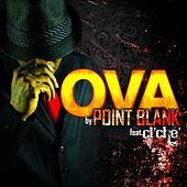 Ova (feat. Cl'che') by Point Blank