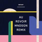 Au Revoir (Mndsgn Remix) by Botany