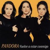 Vuelve A Estar Conmigo by Pandora