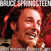 Dress Rehearsal Broadcast 1992 (Live) von Bruce Springsteen