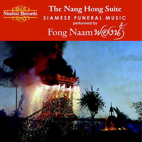 The Nang Hong Suite: Siamese Funeral Music by Fong Naam
