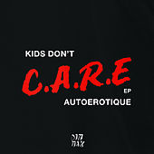 Kids Don't Care by Autoerotique