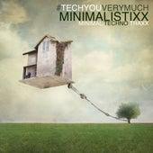 Minimalistixx (Minimal Techno Traxx) by Various Artists
