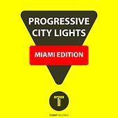 Progressive City Lights Miami Edition by Various Artists