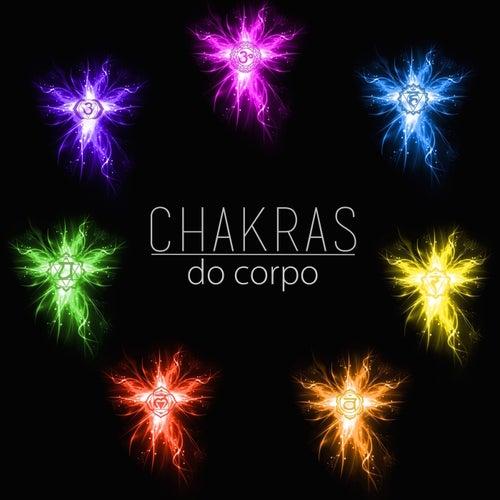 Chakras do Corpo - Musicas Relaxantes para Alinhamento dos Chakras e Meditaçao con Sons Relaxantes by Chakra Meditation Specialists
