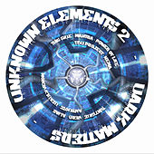 Unknown Elements 2 - Dark Matters by Various Artists