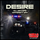 Killer Cops / Different Way by Desire