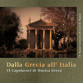 Dalla Grecia all' Italia: 15 Capolavori di Musica Greca by Various Artists