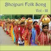 Bhojpuri Folk Song, Vol. 3 by Various Artists