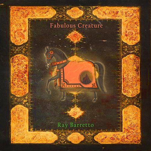 Fabulous Creature von Ray Barretto