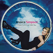 I Think I'm In Love With You by Jessica Simpson