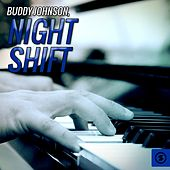 Night Shift by Buddy Johnson
