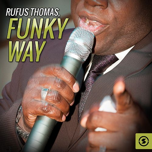 Funky Way by Rufus Thomas