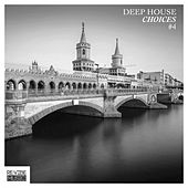 Deep House Choices, Vol. 4 by Various Artists