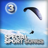 Special Sport Songs, Vol. 3 by Various Artists