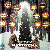 Epoca Navidena by Various Artists