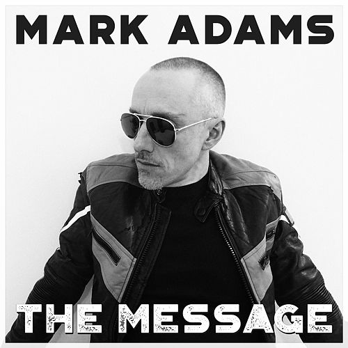 The Message (Acoustic Version) by Mark Adams