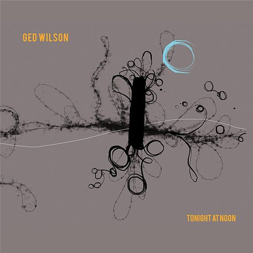 Tonight at Noon by Ged Wilson