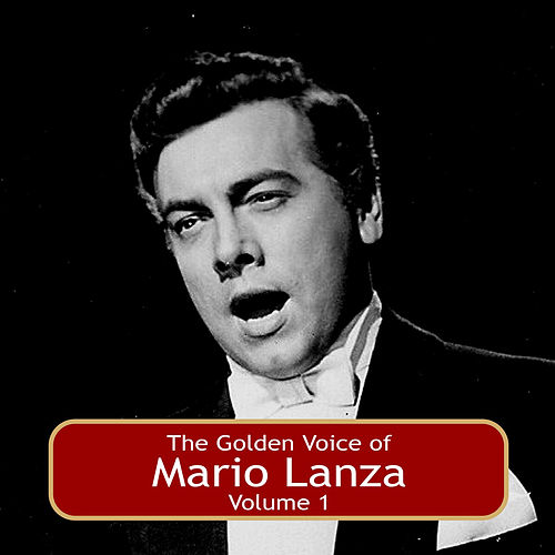 The Golden Voice of Mario Lanza, Vol. 1 by Mario Lanza